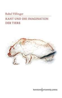 Rahel Villinger: Kant und die Imagination der Tiere, Buch