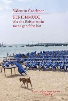 Valentin Groebner: Ferienmüde, Buch