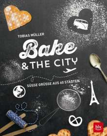 Tobias Müller: Bake & the city, Buch