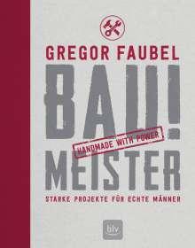 Gregor Faubel: Bau! Meister, Buch