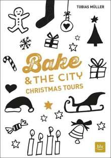 Tobias Müller: Bake & the City Christmas Tours, Buch