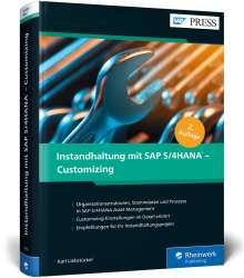 Karl Liebstückel: Instandhaltung mit SAP S/4HANA - Customizing, Buch