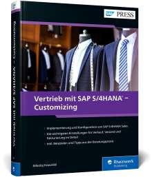 Mikolaj Kowalski: Vertrieb mit SAP S/4HANA - Customizing, Buch