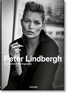 Peter Lindbergh: Peter Lindbergh. On Fashion Photography, Buch
