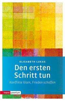 Elisabeth Lukas: Den ersten Schritt tun, Buch