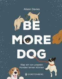 Alison Davies: Be More Dog, Buch