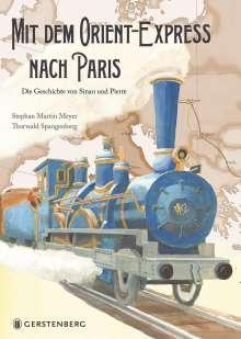 Stephan Martin Meyer: Mit dem Orient-Express nach Paris, Buch