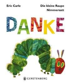 Eric Carle: Die kleine Raupe Nimmersatt - Danke, Buch