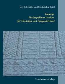 Jörg S. Schiller: Ganseys - Fischerpullover stricken für Einsteiger und Fortgeschrittene, Buch