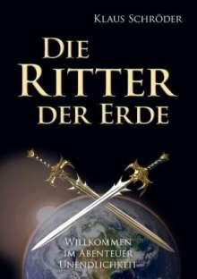 Klaus Schröder: Die Ritter der Erde, Buch