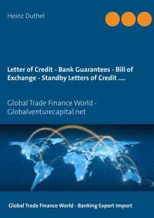 Heinz Duthel: Letter of Credit - Bank Guarantees - Bill of Exchange (Draft) in Letters of Credit, Buch