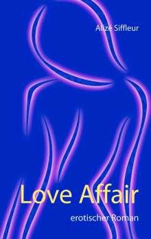 Alizé Siffleur: Love Affair, Buch