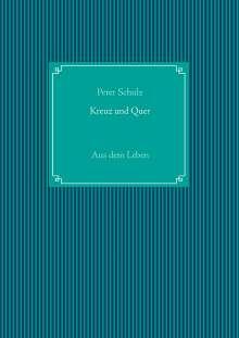 Peter Schulz: Kreuz und Quer, Buch