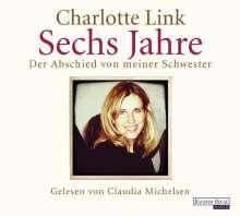 Charlotte Link: Sechs Jahre, 6 CDs