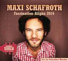 Maxi Schafroth: Faszination Allgäu, 2 CDs
