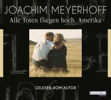 Joachim Meyerhoff: Alle Toten fliegen hoch - Amerika, 6 CDs