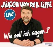 Jürgen von der Lippe: Wie soll ich sagen ..., 2 CDs