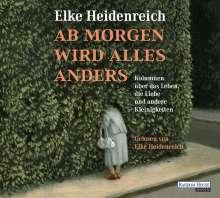 Elke Heidenreich: Ab morgen wird alles anders, 2 CDs