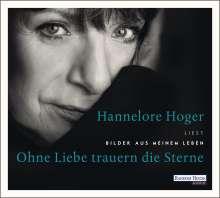 Hannelore Hoger: Ohne Liebe trauern die Sterne, 3 CDs