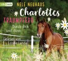 Nele Neuhaus: Charlottes Traumpferd - Durch dick und dünn, 4 CDs