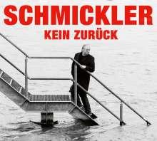 Wilfried Schmickler: Kein Weg zurück, CD