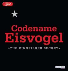 Anonymous: Codename Eisvogel - »The Kingfisher Secret«, MP3-CD