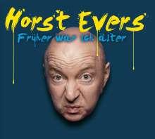 Horst Evers: Früher war ich älter, CD