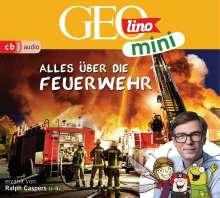 Oliver Versch: GEOmini: Alles über die Feuerwehr (1), CD