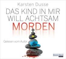 Karsten Dusse: Das Kind in mir will achtsam morden, 6 CDs