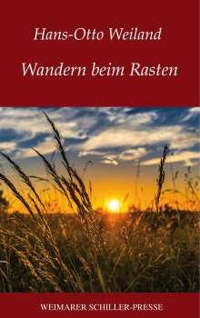Hans-Otto Weiland: Wandern beim Rasten, Buch