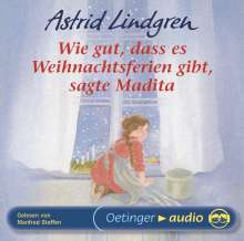 Astrid Lindgren: Wie gut, dass es Weihnachtsferien gibt, sagte Madita, CD