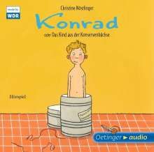 Christine Nöstlinger: Konrad oder Das Kind aus der Konservenbüchse, CD