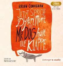 Brian Conaghan: Jetzt spricht Dylan Mint, und Mr. Dog hält die Klappe (2 mp3 CD), CD