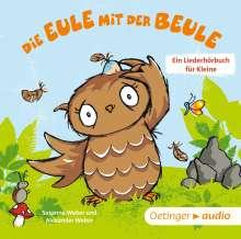 Susanne Weber: Die Eule mit der Beule - Ein Liederhörbuch für Kleine, CD
