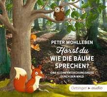 Peter Wohlleben: Hörst du, wie die Bäume sprechen? Eine kleine Entdeckungsreise durch den Wald (CD), 2 CDs