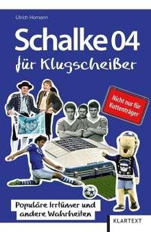 Ulrich Homann: Schalke 04 für Klugscheißer, Buch