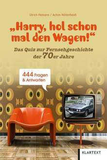 "Ulrich Homann: ""Harry, hol schon mal den Wagen!"", Buch"