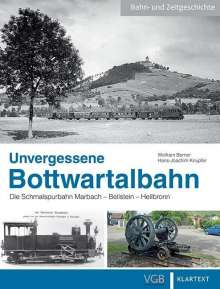 Wolfram Berner: Unvergessene Bottwartalbahn, Buch