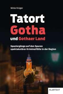 Mirko Krüger: Tatort Gotha und Gothaer Land, Buch