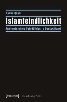 Naime Cakir: Islamfeindlichkeit, Buch