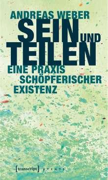 Andreas Weber: Sein und Teilen, Buch