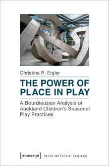 Christina R. Ergler: The Power of Place in Play, Buch