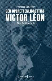 Barbara Denscher: Der Operettenlibrettist Victor Léon, Buch