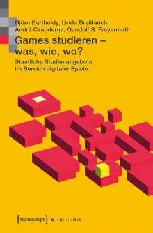 Björn Bartholdy: Games studieren - was, wie, wo?, Buch