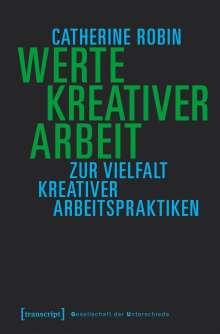 Catherine Robin: Werte kreativer Arbeit, Buch