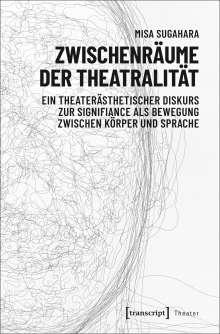 Misa Sugahara: Zwischenräume der Theatralität, Buch