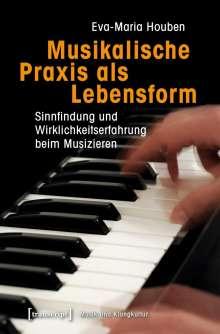 Eva-Maria Houben: Musikalische Praxis als Lebensform, Buch
