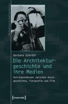 Barbara Schrödl: Die Architekturgeschichte und ihre Medien, Buch
