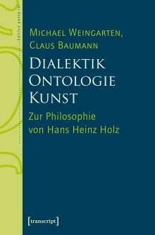 Michael Weingarten: Dialektik - Ontologie - Kunst, Buch