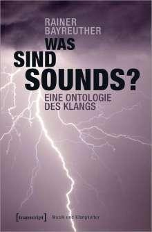 Rainer Bayreuther: Was sind Sounds?, Buch